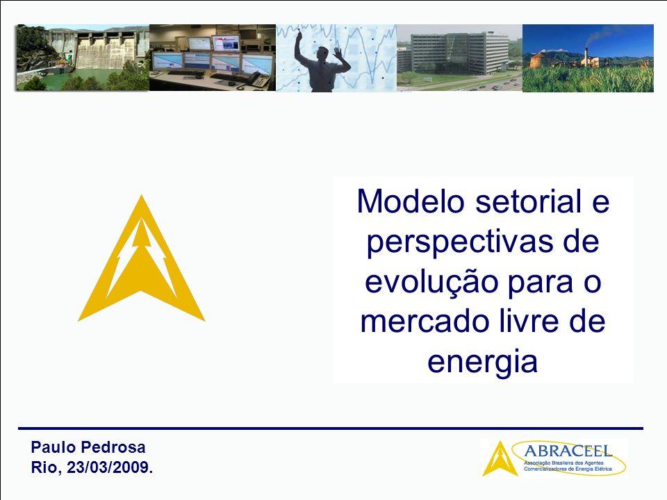 Modelo setorial e perspectivas de evolução para o mercado livre de energia
