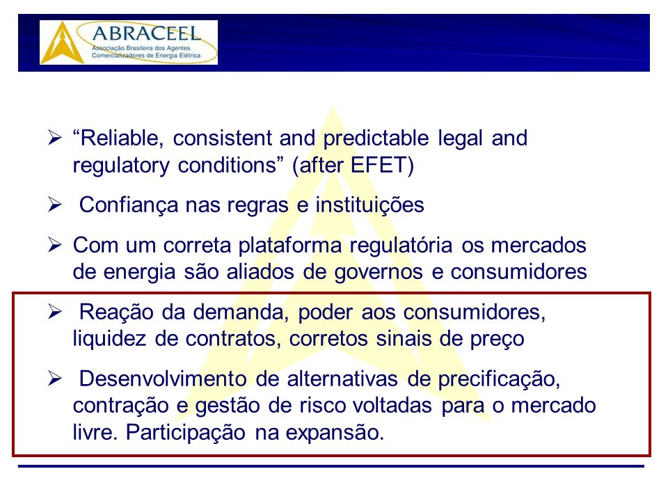 Reliable, consistent and predictable legal and regulatory conditions (after EFET)