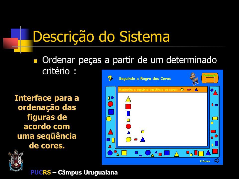 Descrição do Sistema Ordenar peças a partir de um determinado critério :