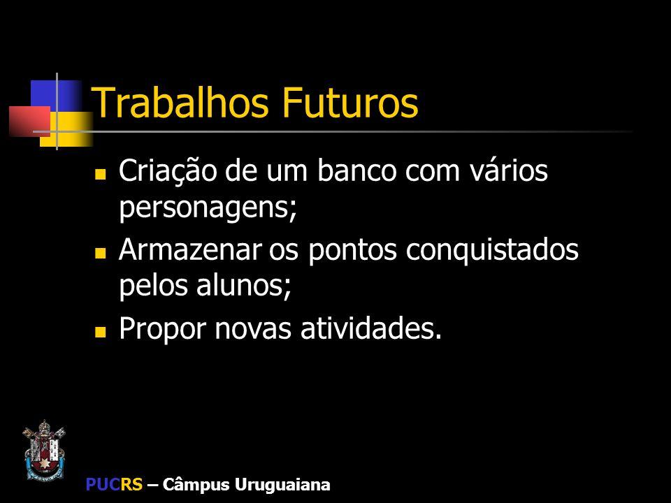Trabalhos Futuros Criação de um banco com vários personagens;