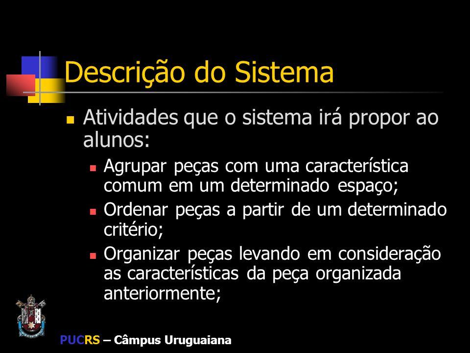 Descrição do Sistema Atividades que o sistema irá propor ao alunos: