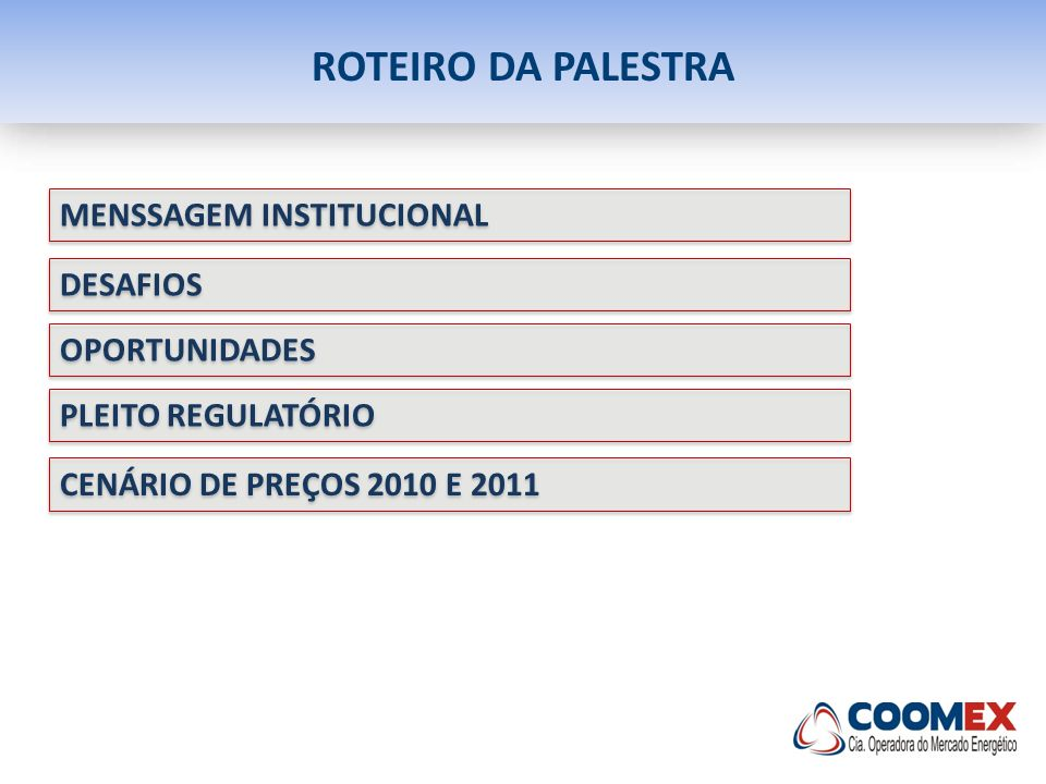ROTEIRO DA PALESTRA MENSSAGEM INSTITUCIONAL DESAFIOS OPORTUNIDADES