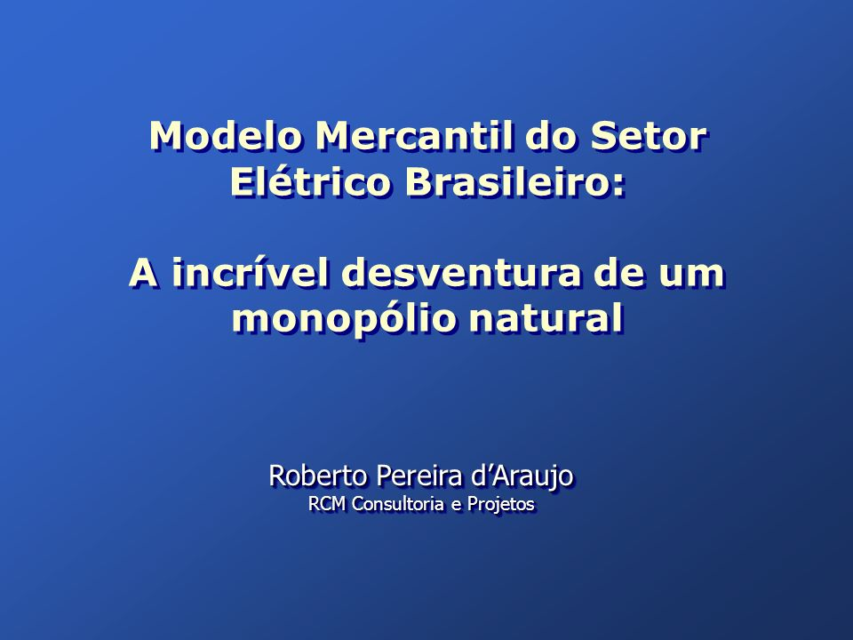 Modelo Mercantil do Setor Elétrico Brasileiro: