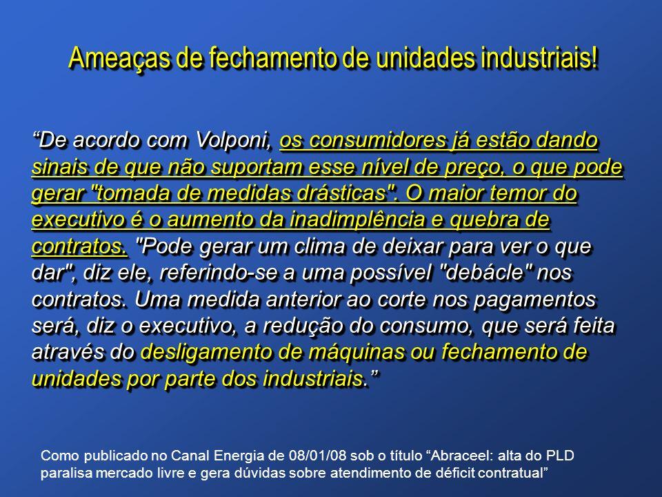 Ameaças de fechamento de unidades industriais!