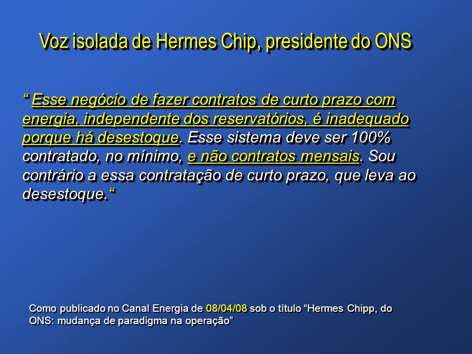 Voz isolada de Hermes Chip, presidente do ONS