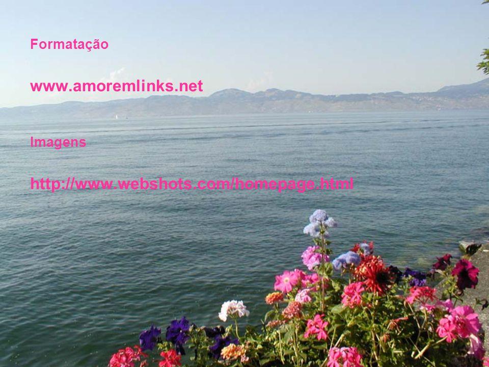 www.amoremlinks.net http://www.webshots.com/homepage.html Formatação