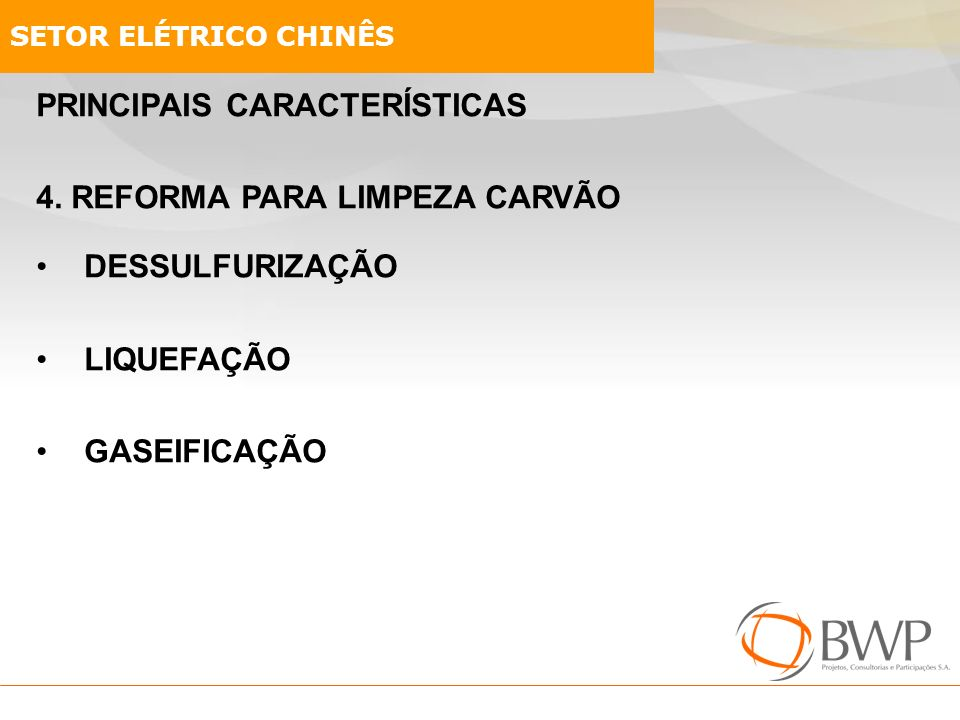 PRINCIPAIS CARACTERÍSTICAS 4. REFORMA PARA LIMPEZA CARVÃO