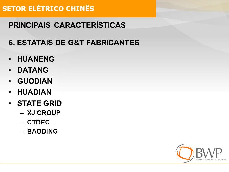 PRINCIPAIS CARACTERÍSTICAS 6. ESTATAIS DE G&T FABRICANTES HUANENG