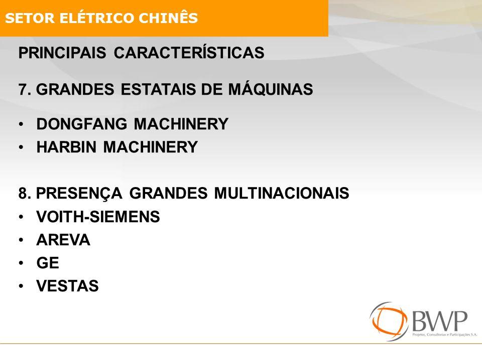 PRINCIPAIS CARACTERÍSTICAS 7. GRANDES ESTATAIS DE MÁQUINAS