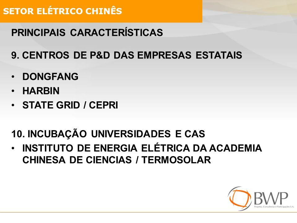 PRINCIPAIS CARACTERÍSTICAS 9. CENTROS DE P&D DAS EMPRESAS ESTATAIS