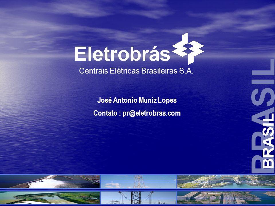 José Antonio Muniz Lopes Contato : pr@eletrobras.com