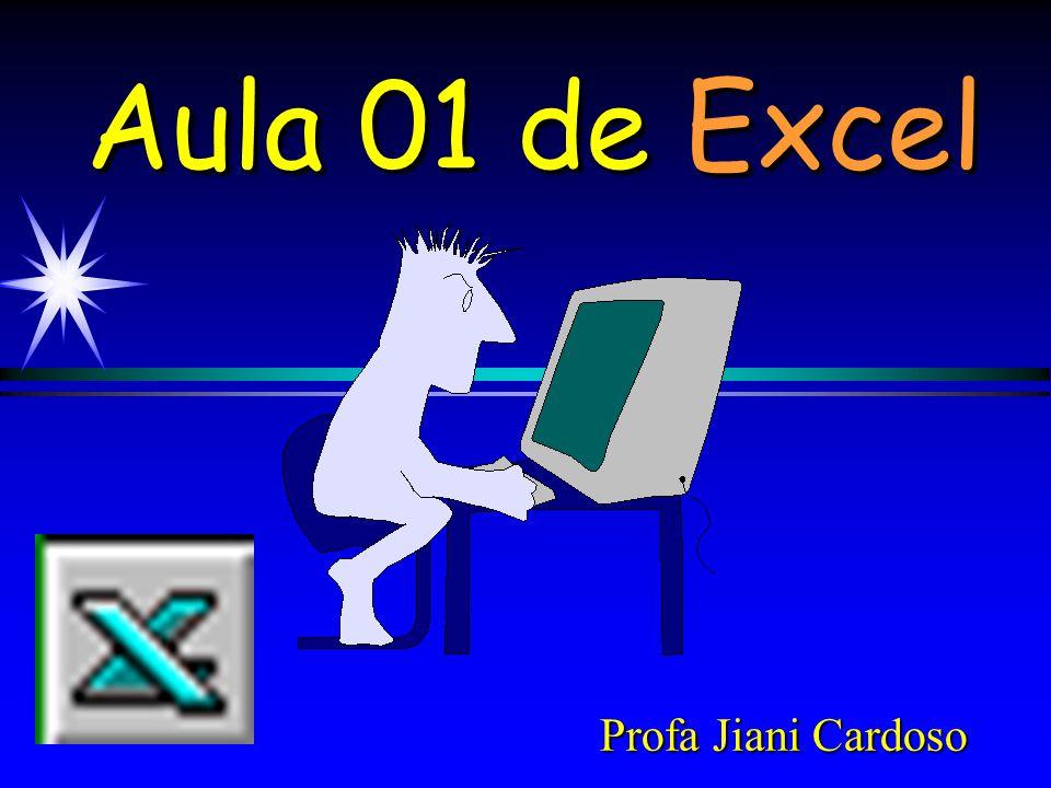 Aula 01 de Excel Profa Jiani Cardoso