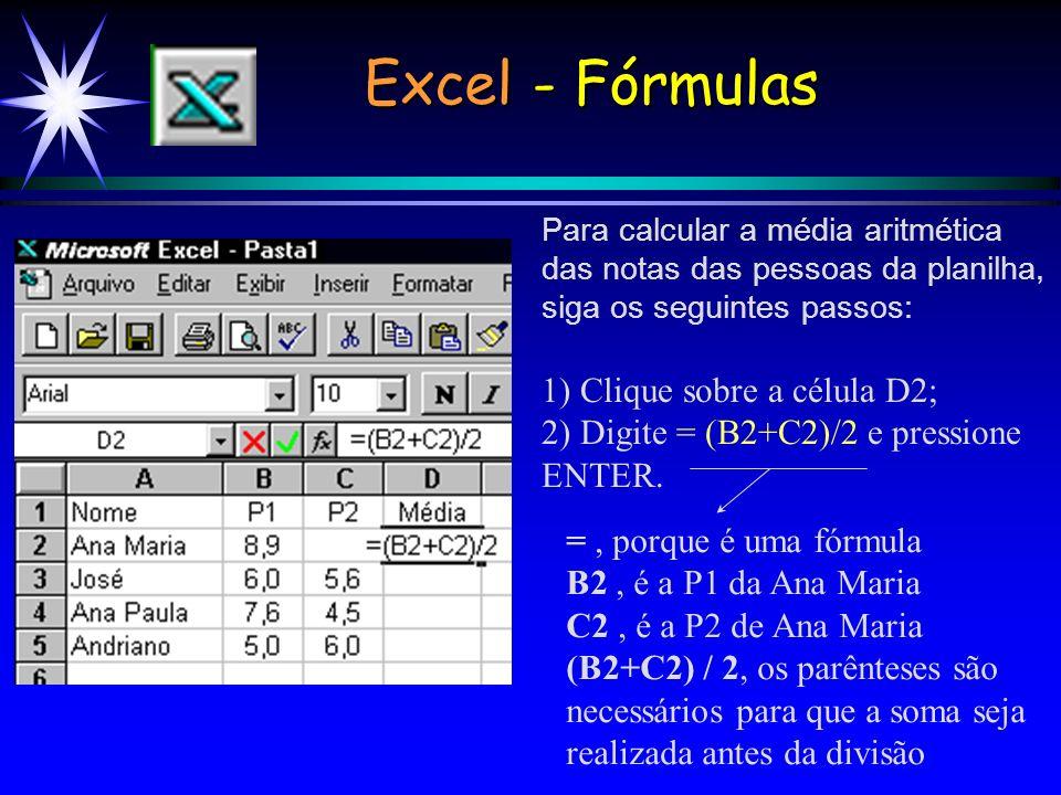 Excel - Fórmulas 1) Clique sobre a célula D2;