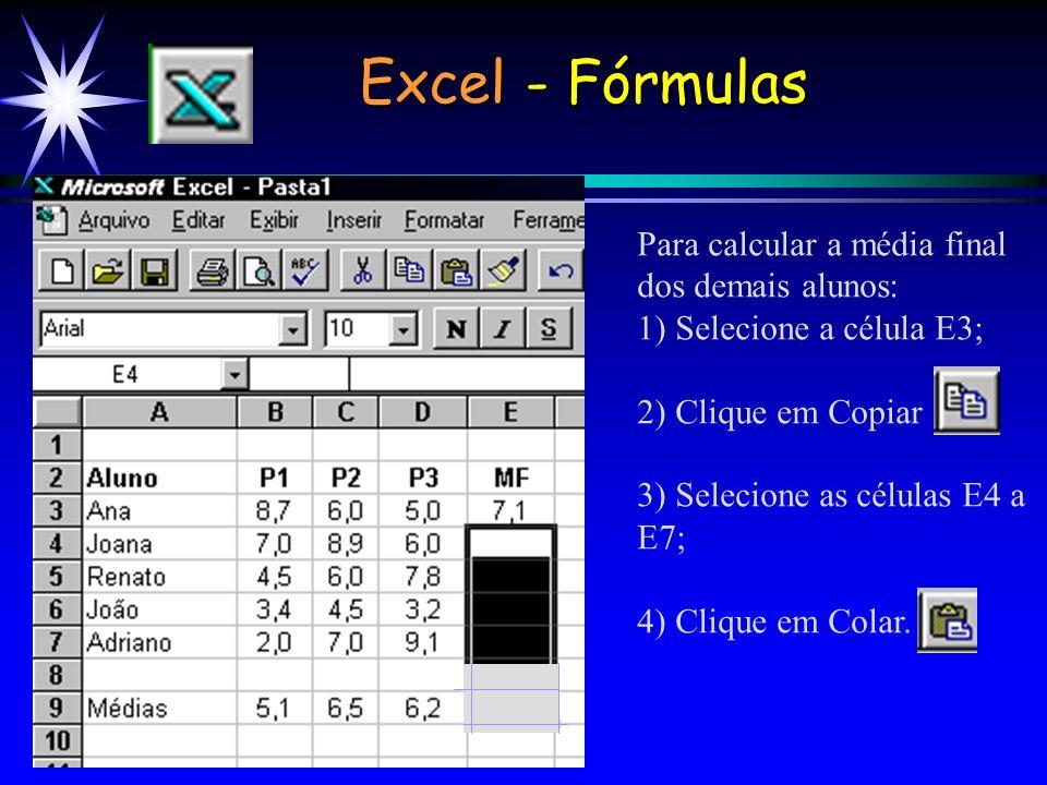 Excel - Fórmulas Para calcular a média final dos demais alunos: