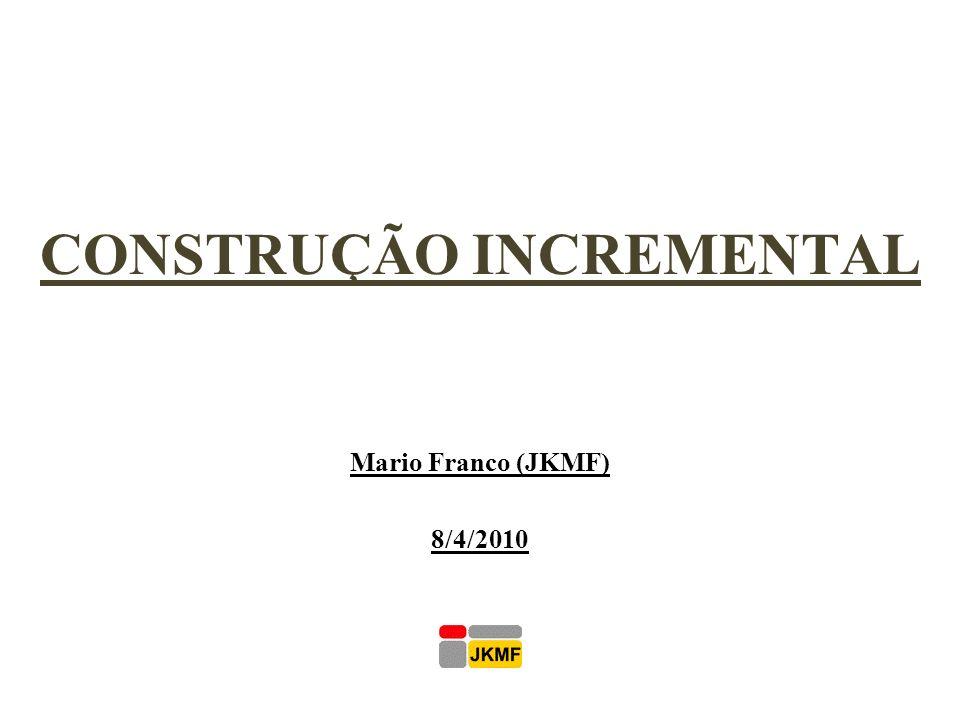CONSTRUÇÃO INCREMENTAL
