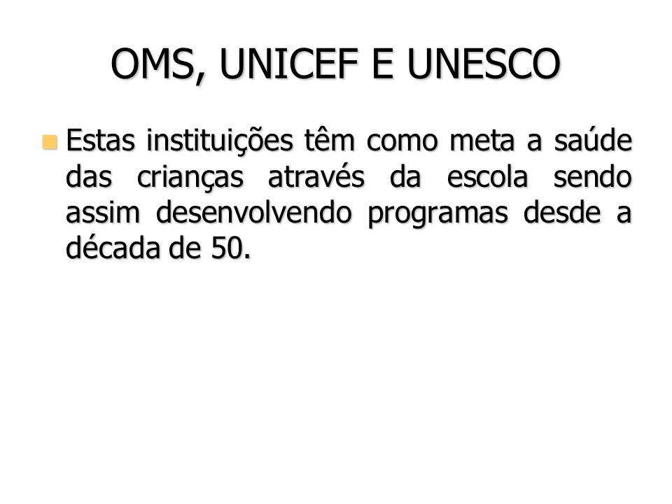OMS, UNICEF E UNESCO