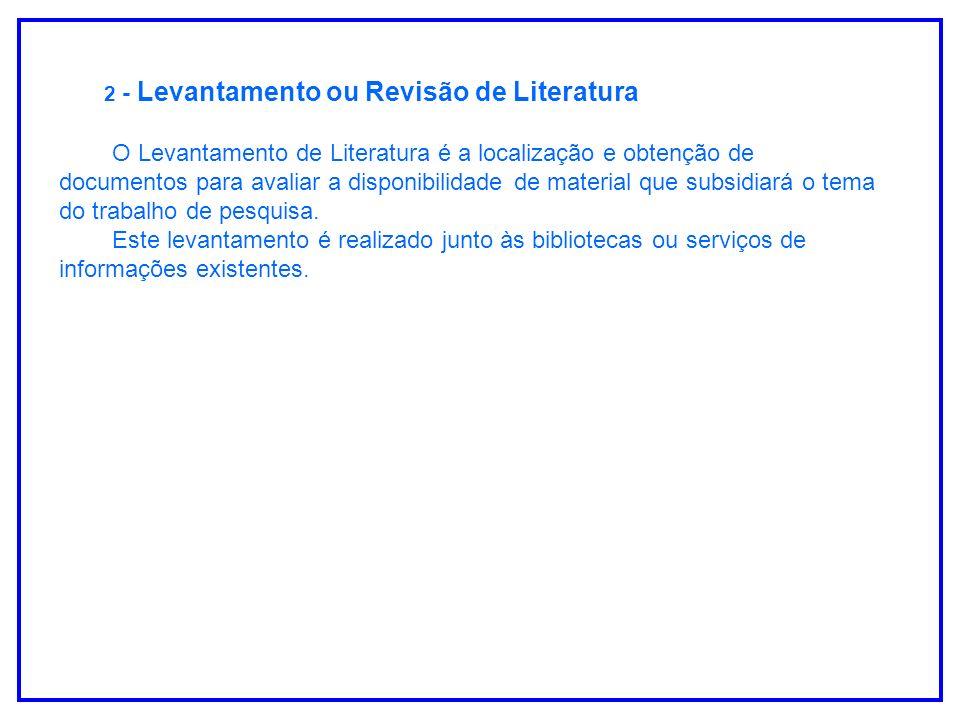 2 - Levantamento ou Revisão de Literatura
