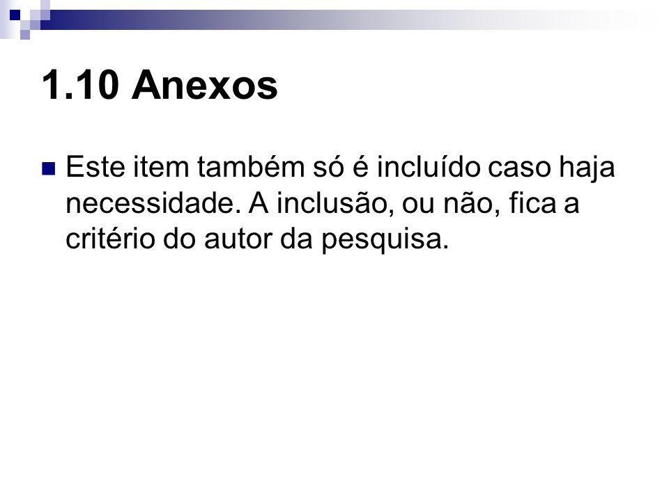1.10 Anexos Este item também só é incluído caso haja necessidade.