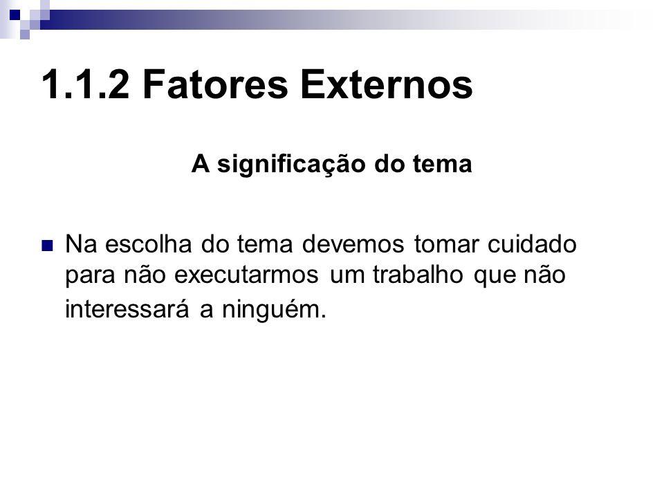 1.1.2 Fatores Externos A significação do tema