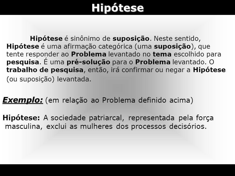 Hipótese Exemplo: (em relação ao Problema definido acima)