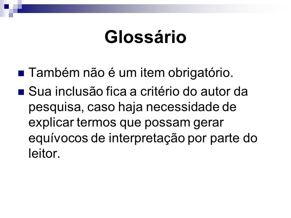 Glossário Também não é um item obrigatório.