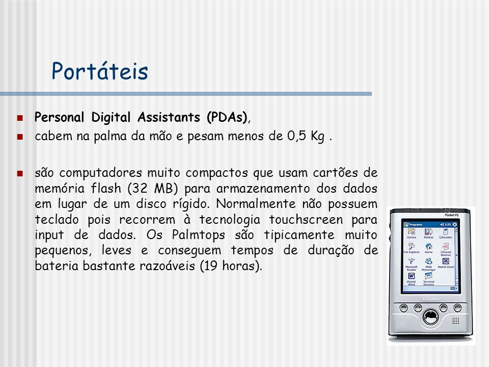 Portáteis Personal Digital Assistants (PDAs),