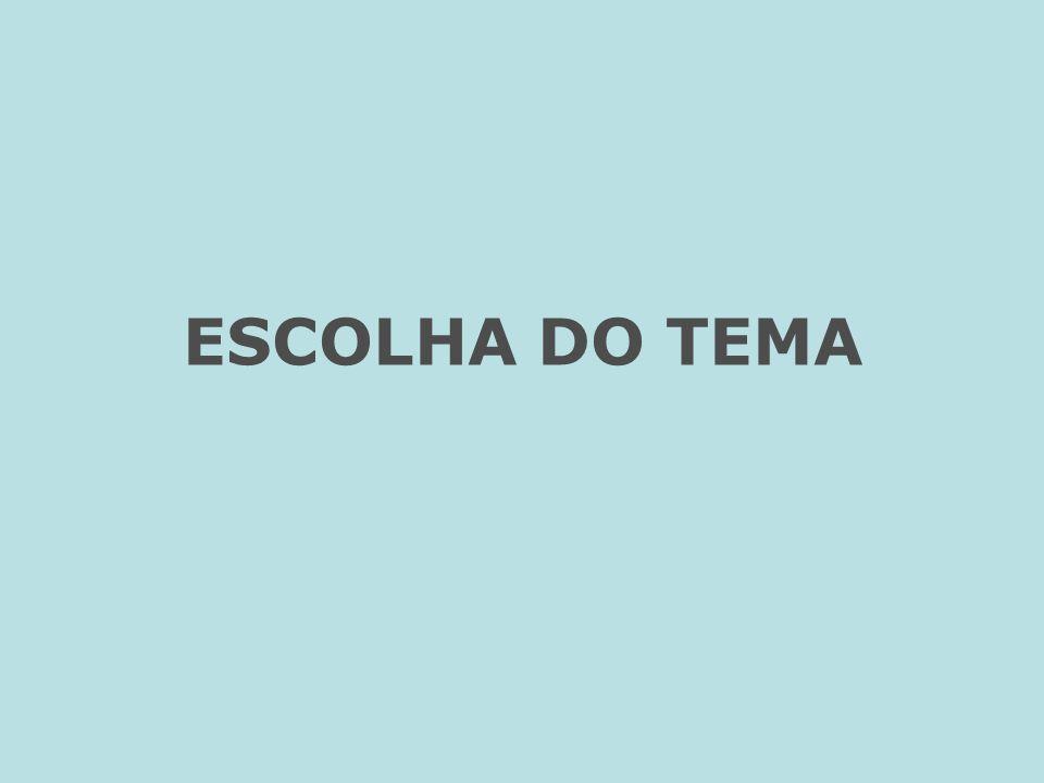 ESCOLHA DO TEMA