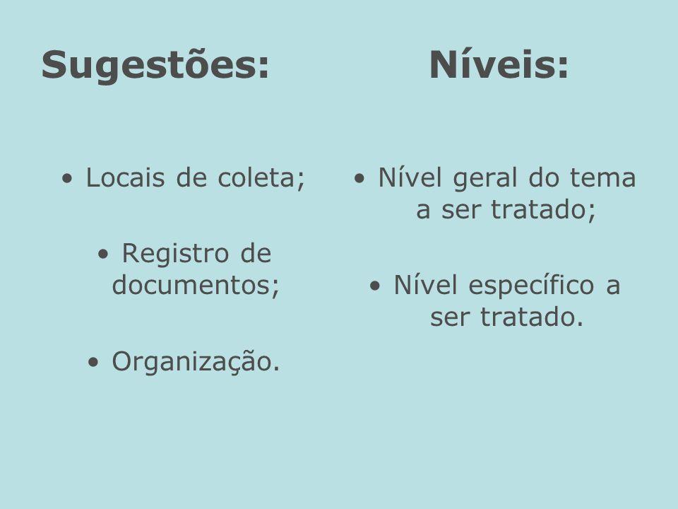 Sugestões: Níveis: Locais de coleta; Registro de documentos;