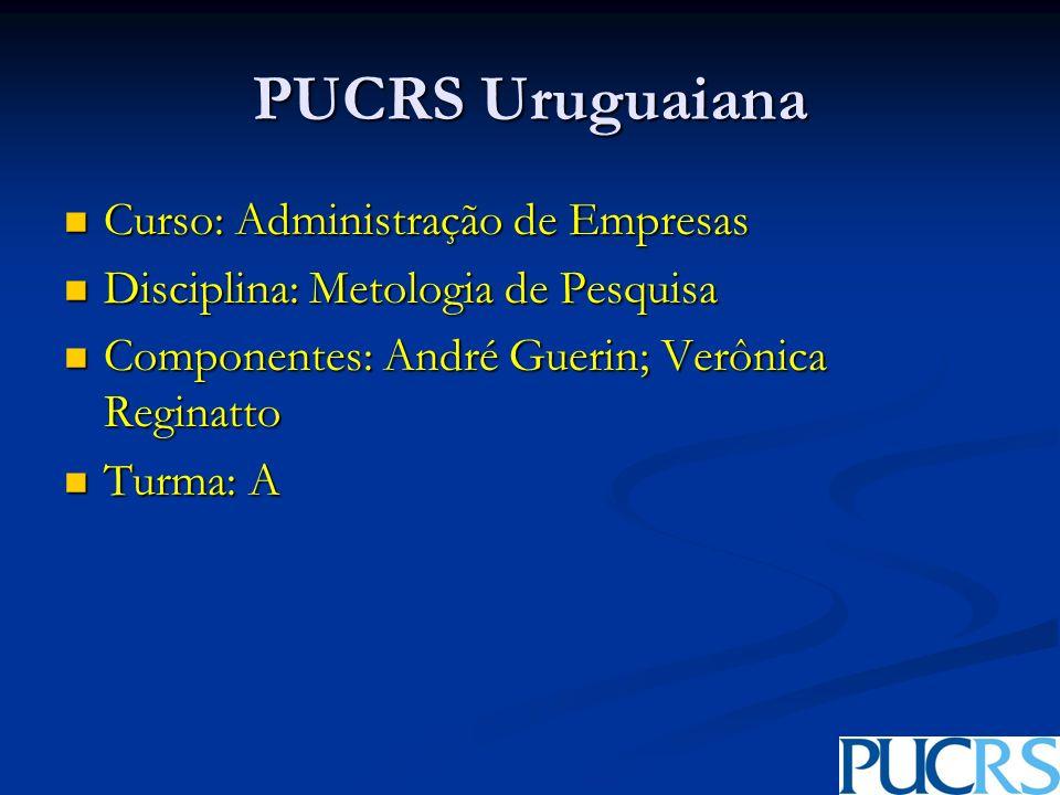 PUCRS Uruguaiana Curso: Administração de Empresas