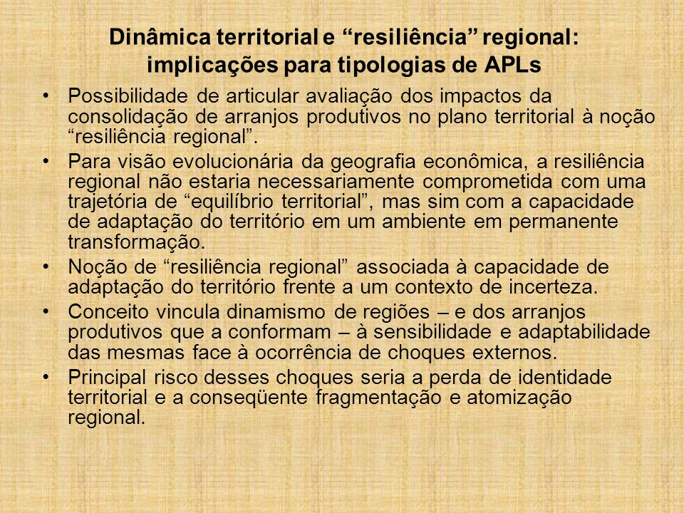 Dinâmica territorial e resiliência regional: implicações para tipologias de APLs