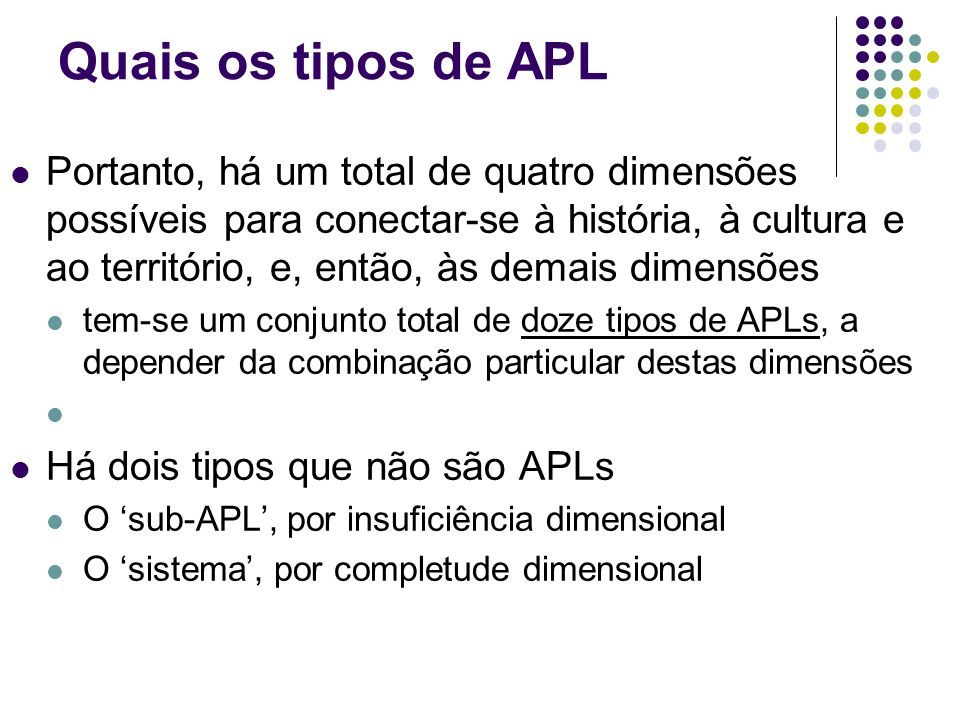 Quais os tipos de APL