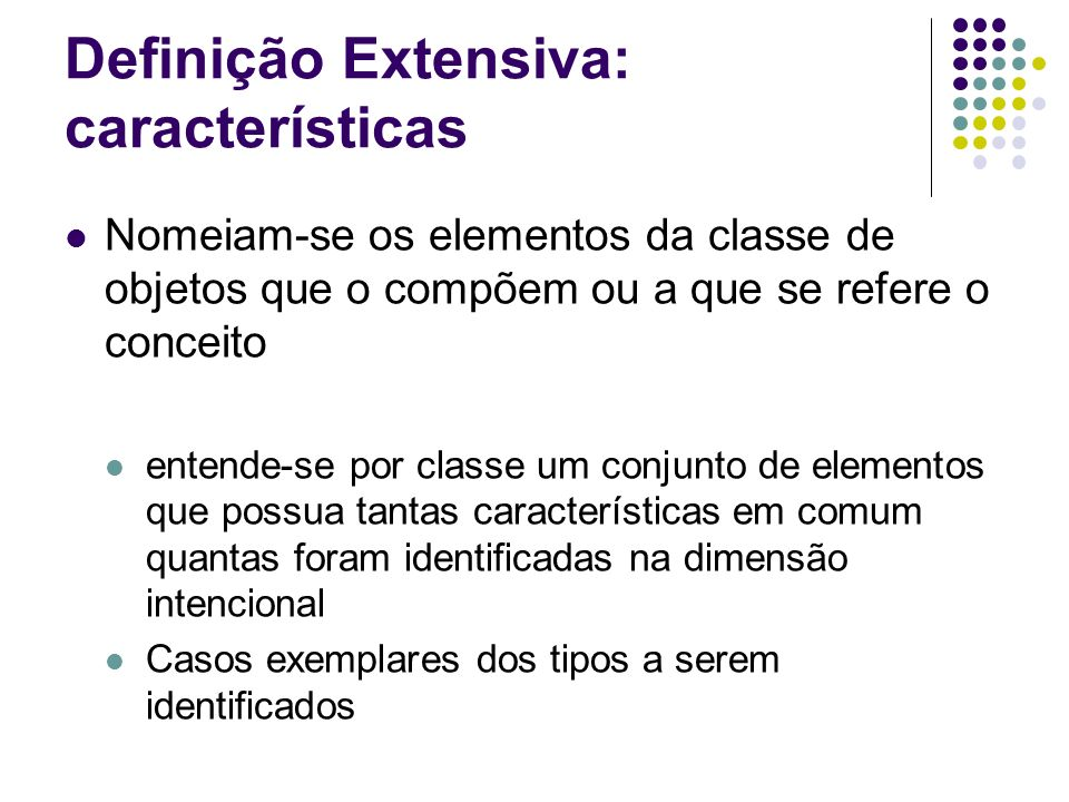 Definição Extensiva: características