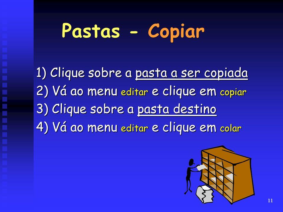 Pastas - Copiar 1) Clique sobre a pasta a ser copiada