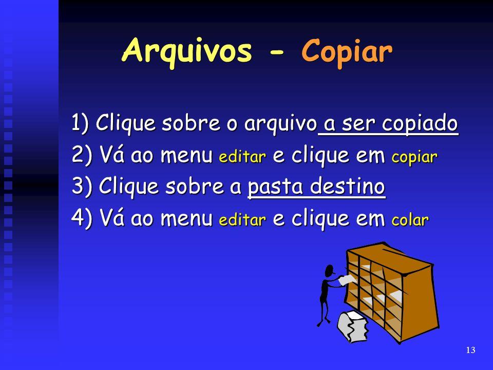 Arquivos - Copiar 1) Clique sobre o arquivo a ser copiado