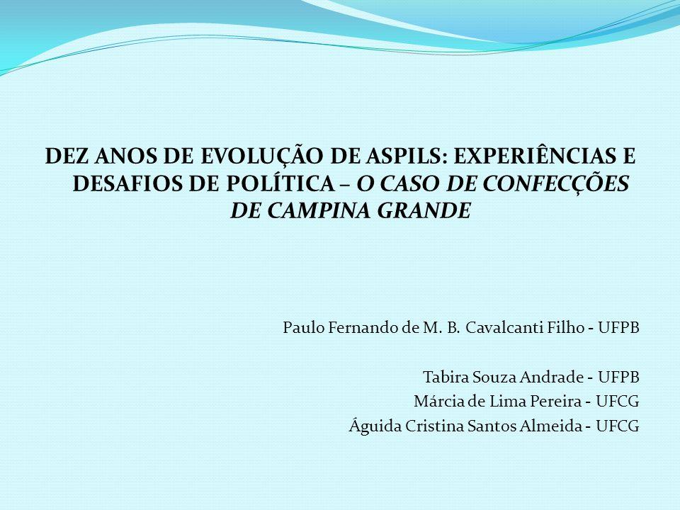 DEZ ANOS DE EVOLUÇÃO DE ASPILS: EXPERIÊNCIAS E DESAFIOS DE POLÍTICA – O CASO DE CONFECÇÕES DE CAMPINA GRANDE
