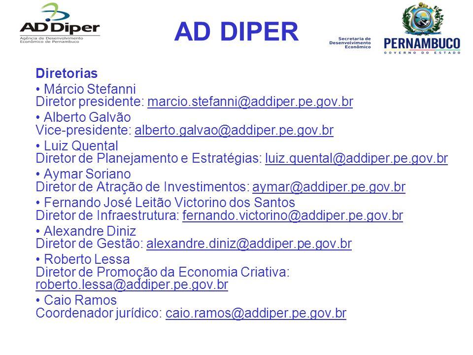 AD DIPER Diretorias. • Márcio Stefanni Diretor presidente: marcio.stefanni@addiper.pe.gov.br.