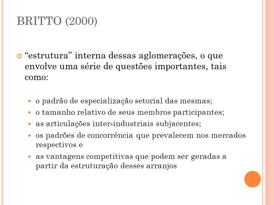 BRITTO (2000) estrutura interna dessas aglomerações, o que envolve uma série de questões importantes, tais como: