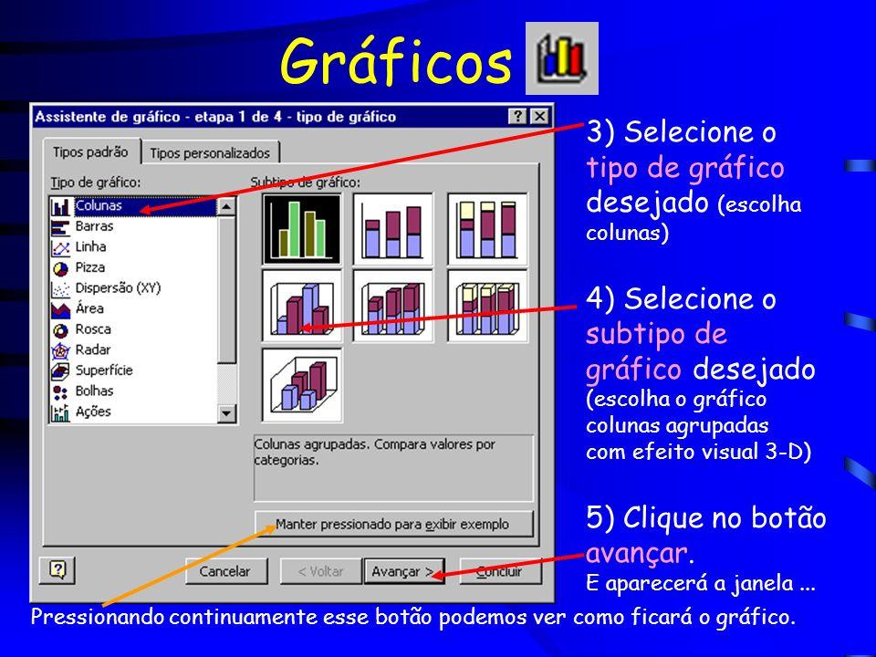 Gráficos 3) Selecione o tipo de gráfico desejado (escolha