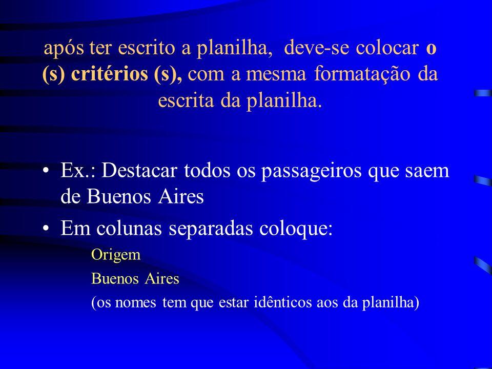 Ex.: Destacar todos os passageiros que saem de Buenos Aires