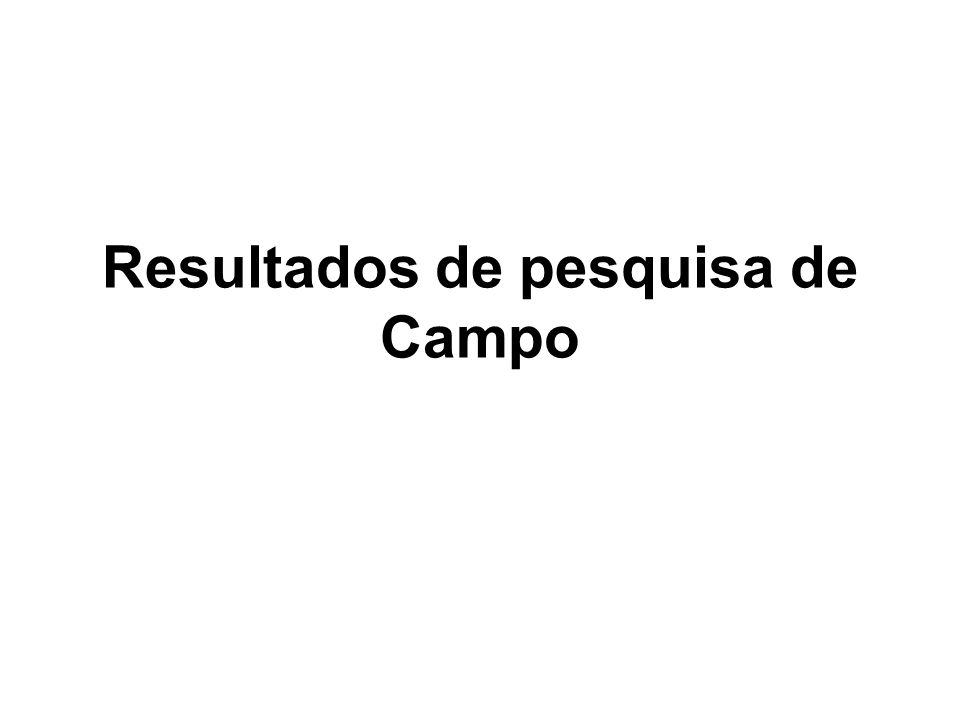 Resultados de pesquisa de Campo