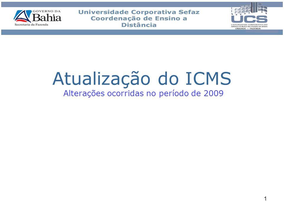Atualização do ICMS Alterações ocorridas no período de 2009