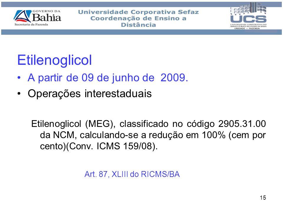 Etilenoglicol A partir de 09 de junho de 2009.