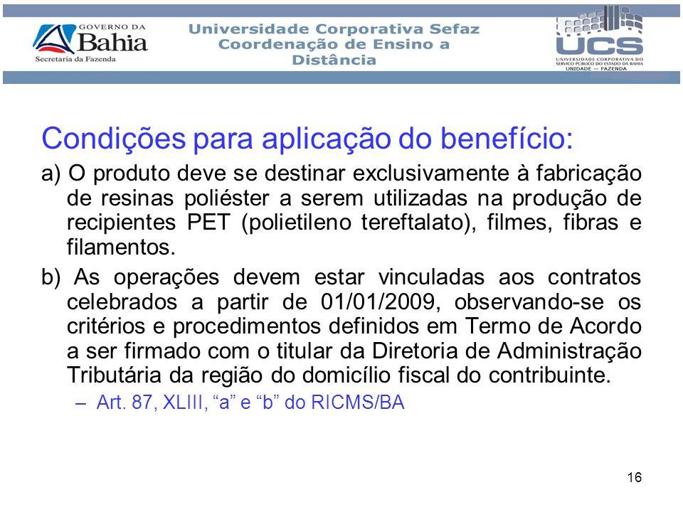 Condições para aplicação do benefício: