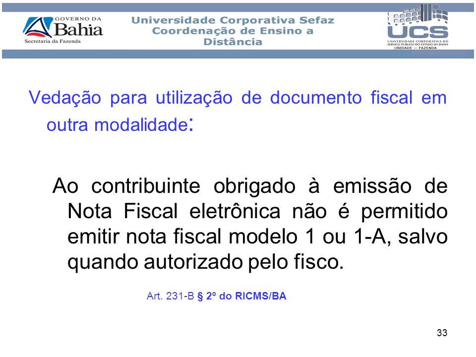 Vedação para utilização de documento fiscal em outra modalidade: