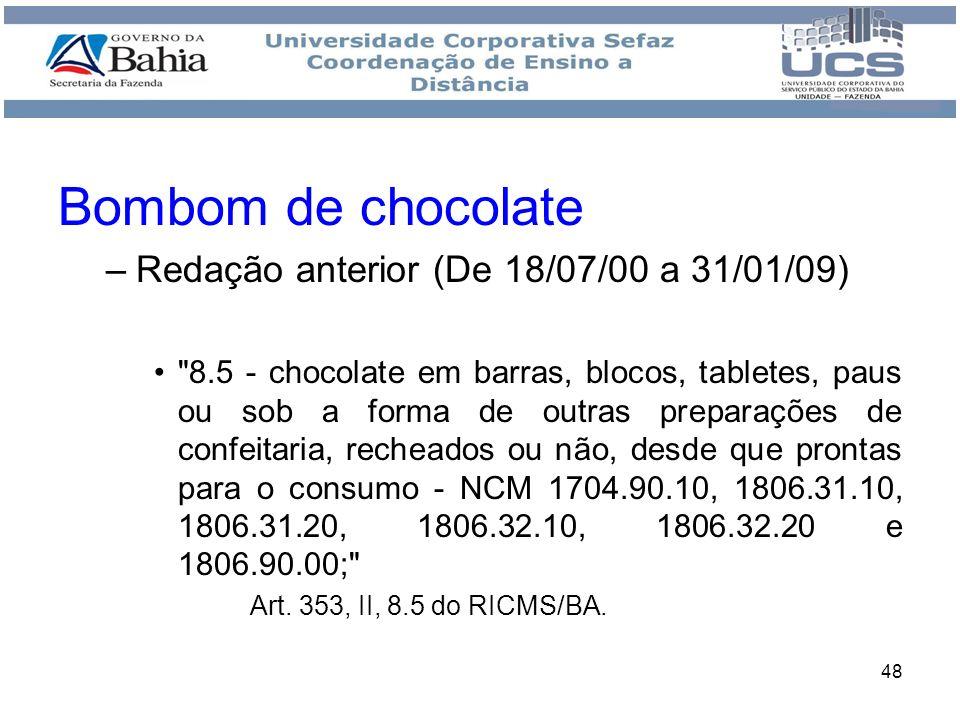 Bombom de chocolate Redação anterior (De 18/07/00 a 31/01/09)