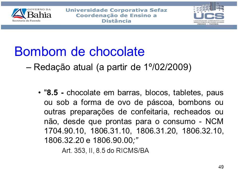 Bombom de chocolate Redação atual (a partir de 1º/02/2009)