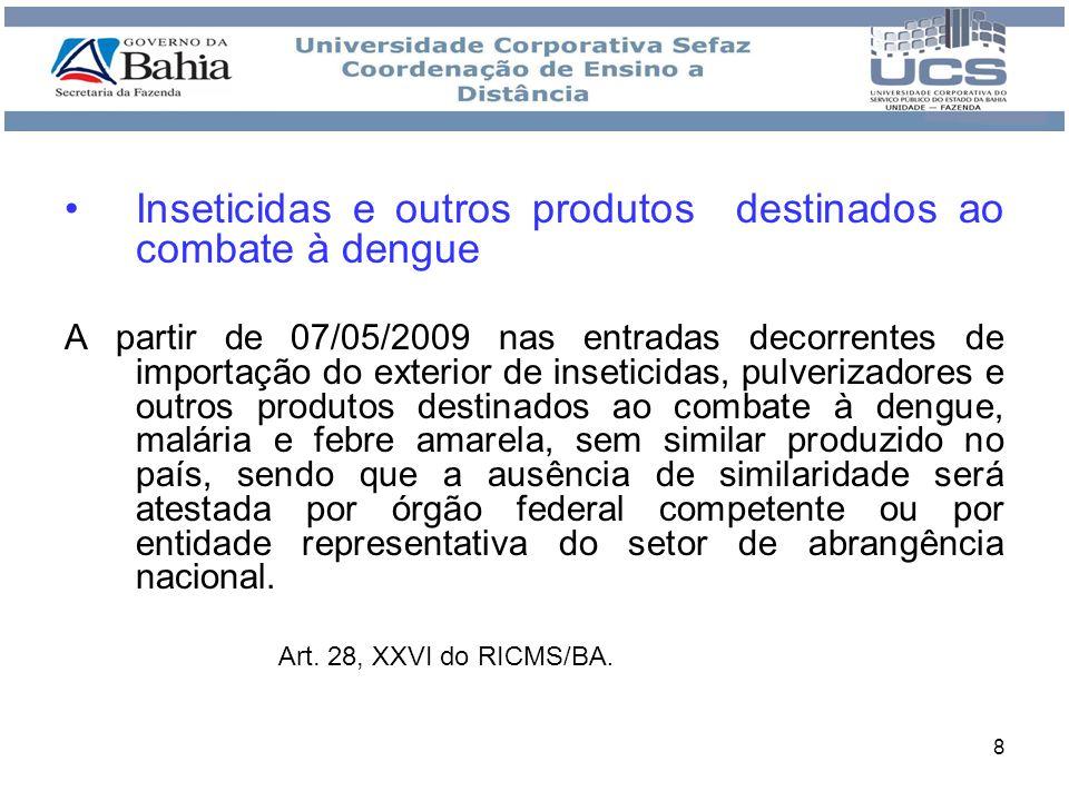 Inseticidas e outros produtos destinados ao combate à dengue