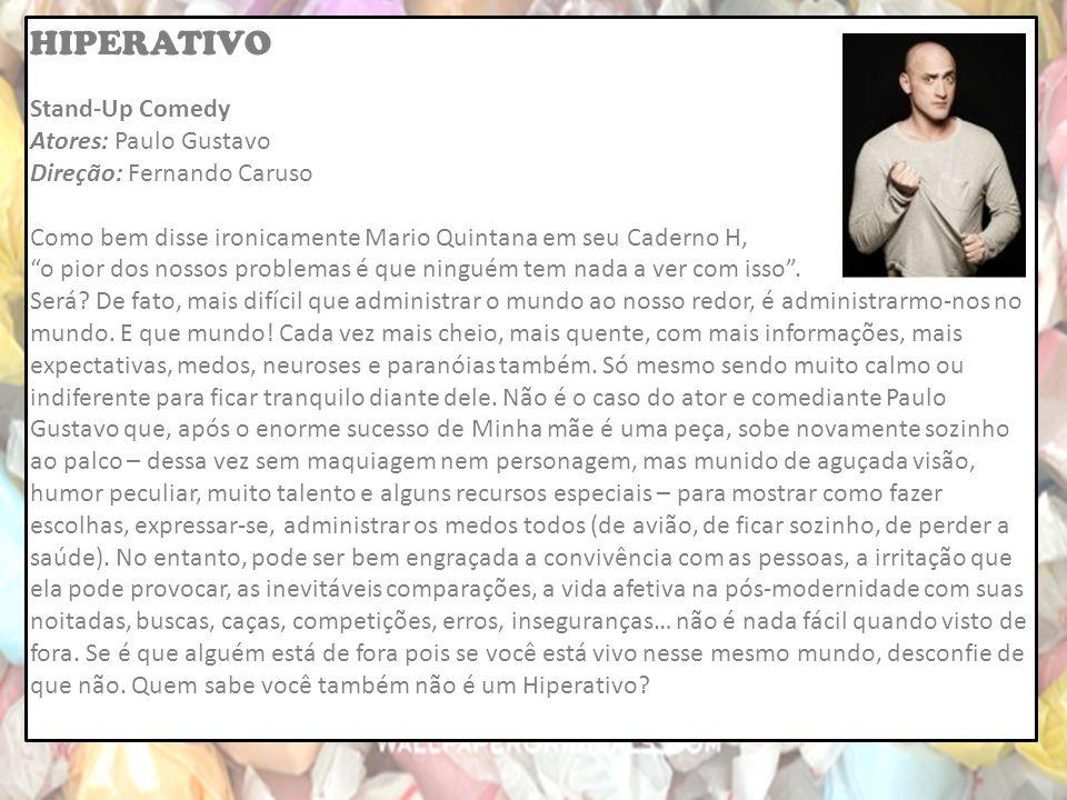 HIPERATIVO Stand-Up Comedy Atores: Paulo Gustavo