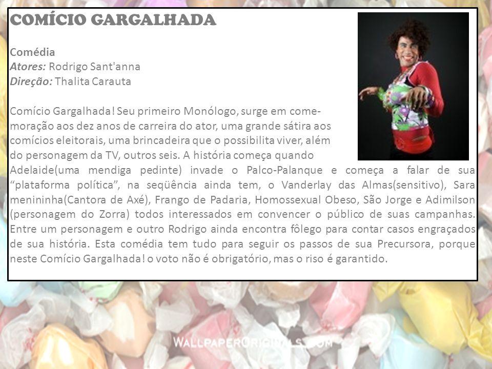 COMÍCIO GARGALHADA Comédia Atores: Rodrigo Sant anna