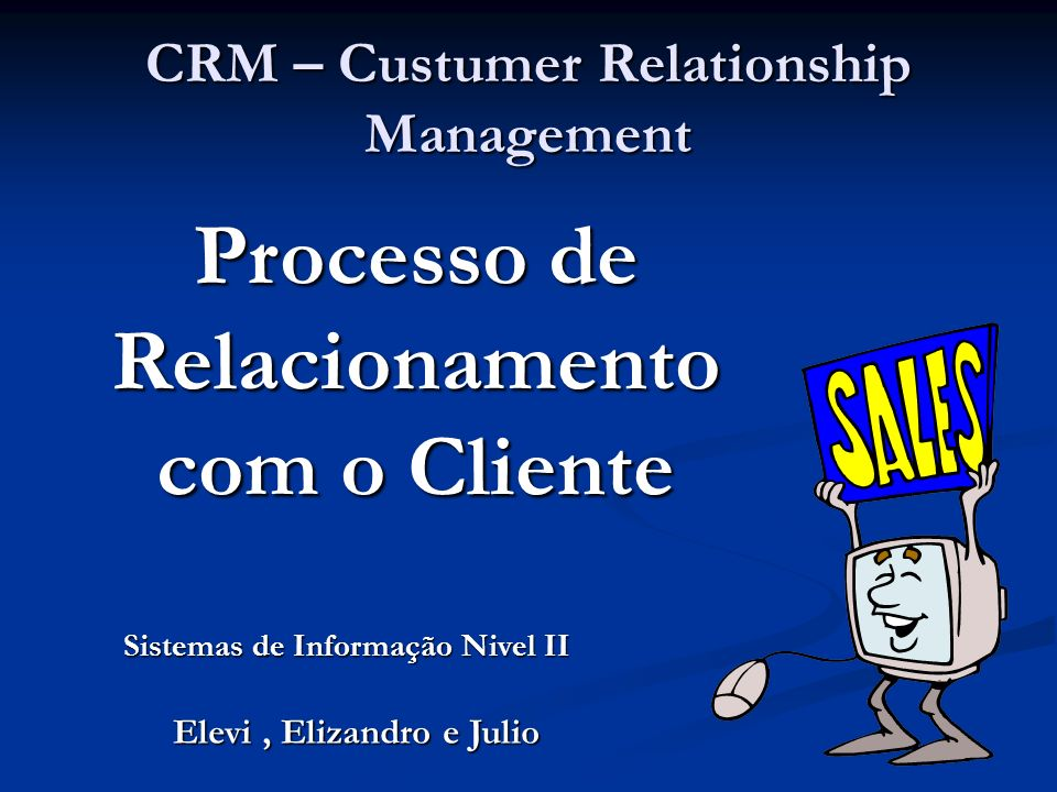 CRM – Custumer Relationship Management